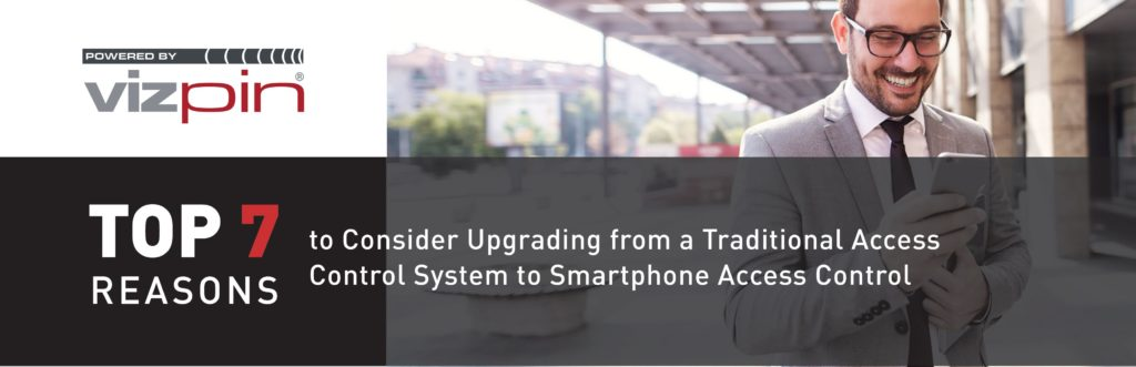 Top 7 Reasons to Consider Upgrading from a Traditional Access Control System to Smartphone Access Control